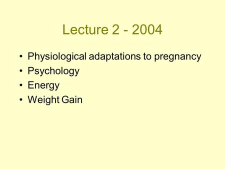 Lecture Physiological adaptations to pregnancy Psychology