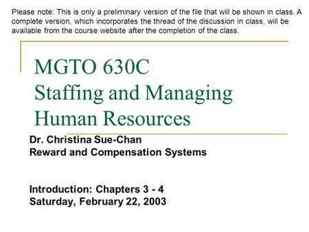 MGTO 630C Staffing and Managing Human Resources Dr. Christina Sue-Chan Reward and Compensation Systems Introduction: Chapters 3 - 4 Saturday, February.