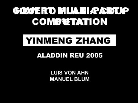 HOW TO PLAN A COUP D'ETAT COVERT MULTI-PARTY COMPUTATION YINMENG ZHANG ALADDIN REU 2005 LUIS VON AHN MANUEL BLUM.