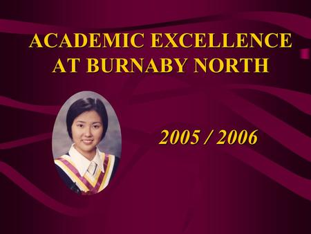 ACADEMIC EXCELLENCE AT BURNABY NORTH