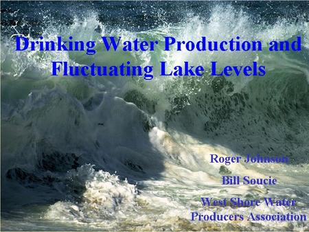 Drinking Water and the Lake There are 40+ plants utilizing Lake Michigan Water Illinois, Wisconsin, Michigan, Indiana Sizes of 1 MGD to 1 BGD Designed.