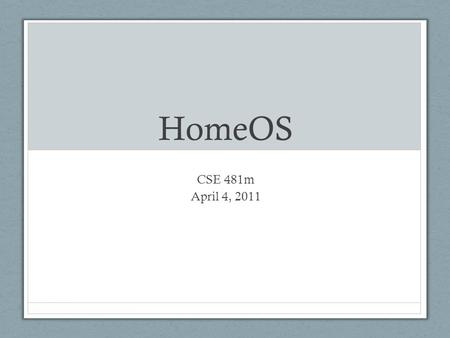 HomeOS CSE 481m April 4, 2011. Lots of tech in homes.