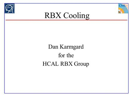 RBX Cooling Dan Karmgard for the HCAL RBX Group. 1 Mar 01 2RBX Production Readiness Review - D. Karmgard, University of Notre Dame Outline Introduction.