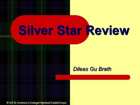 #142 St. Andrew's College Highland Cadet Corps Silver Star Review Dileas Gu Brath.
