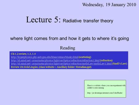 Lecture 5: Radiative transfer theory where light comes from and how it gets to where it's going Wednesday, 19 January 2010 Ch 1.2 review, 1.3, 1.4