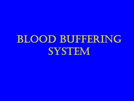 Blood buffering system