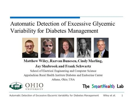 Automatic Detection of Excessive Glycemic Variability for Diabetes Management Matthew Wiley, Razvan Bunescu, Cindy Marling, Jay Shubrook and Frank Schwartz.