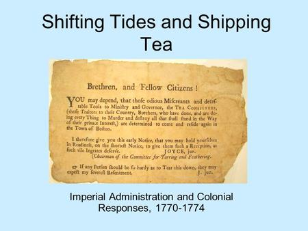 Shifting Tides and Shipping Tea Imperial Administration and Colonial Responses, 1770-1774.