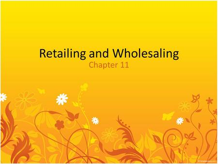 Retailing and Wholesaling Chapter 11. Supply chain.
