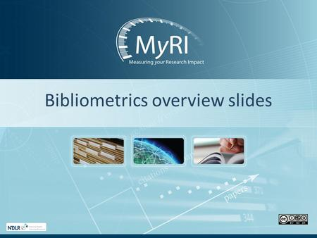 Bibliometrics overview slides. Contents of this slide set Slides 2-5 Various definitions Slide 6 The context, bibliometrics as 1 tools to assess Slides.