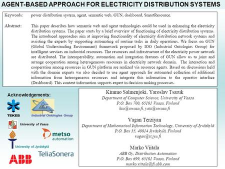 AGENT-BASED APPROACH FOR ELECTRICITY DISTRIBUTION SYSTEMS University of Jyväskylä University of Vaasa Acknowledgements: Industrial Ontologies Group.
