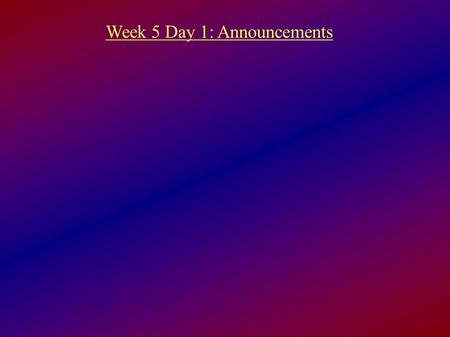 Week 5 Day 1: Announcements. Comments on Mastering Astronomy.
