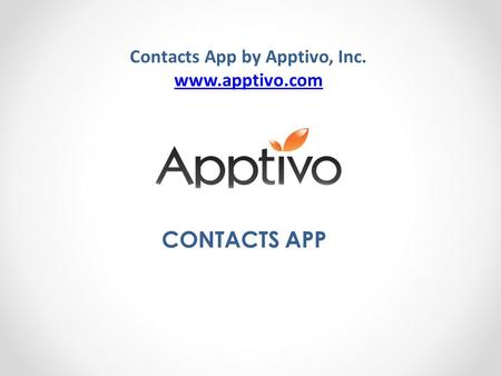 Contacts App by Apptivo, Inc. www.apptivo.com CONTACTS APP.