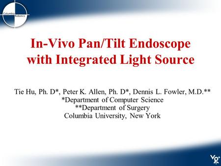 In-Vivo Pan/Tilt Endoscope with Integrated Light Source