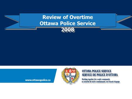 Review of Overtime Ottawa Police Service 2008 Review of Overtime Ottawa Police Service 2008.