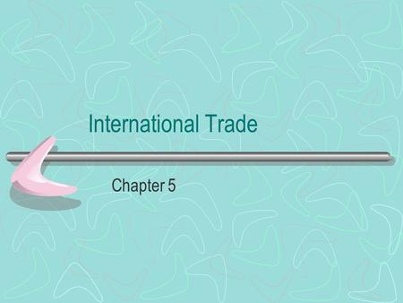 International Trade Chapter 5.