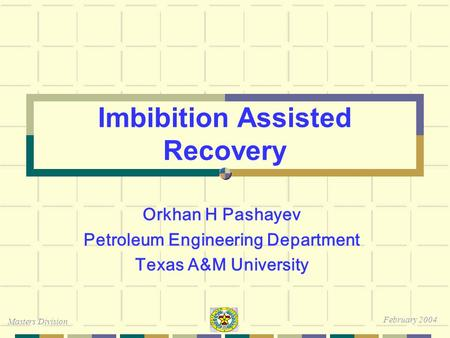 Imbibition Assisted Recovery