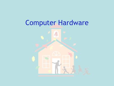 Computer Hardware. Computer Hardware Components CPU Memory Input Devices Output Devices Storage Devices.