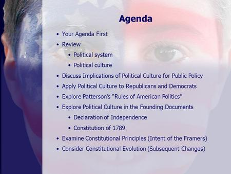 Your Agenda First Review Political system Political culture Discuss Implications of Political Culture for Public Policy Apply Political Culture to Republicans.