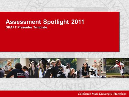 Assessment Spotlight 2011 DRAFT Presenter Template.