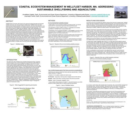 COASTAL ECOSYSTEM MANAGEMENT IN WELLFLEET HARBOR, MA: ADDRESSING SUSTAINABLE SHELLFISHING AND AQUACULTURE AnneMarie Cataldo, Earth, Environmental and Ocean.