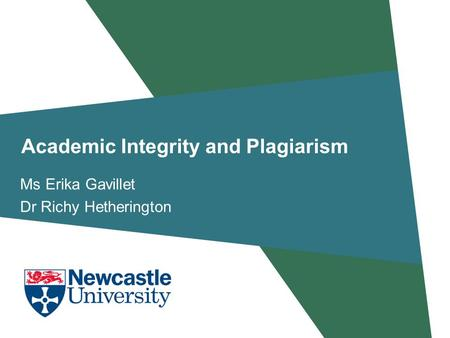 Academic Integrity and Plagiarism Ms Erika Gavillet Dr Richy Hetherington.