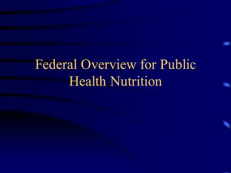 Federal Overview for Public Health <strong>Nutrition</strong>. Dept. of Homeland Security.