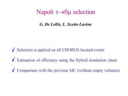 Napoli  0  selection Selection is applied on all CHORUS located events Estimation of efficiency using the Hybrid simulation chain Comparison with the.