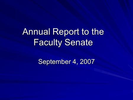 Annual Report to the Faculty Senate September 4, 2007.
