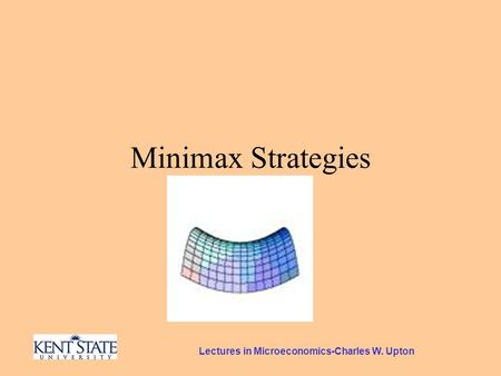 Lectures in Microeconomics-Charles W. Upton Minimax Strategies.