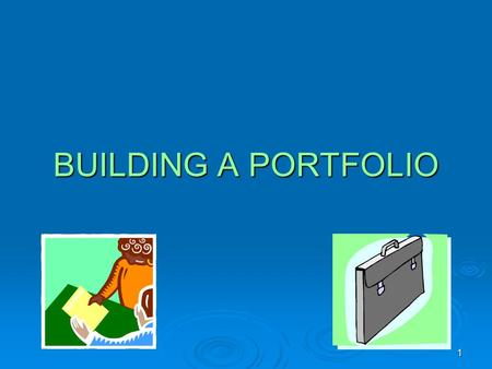 1 BUILDING A PORTFOLIO. 2 WHAT IS A PORTFOLIO? Port – to move Folio – papers or artifacts  A Personal and Career Portfolio is an organized collection.