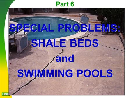 Part 6 SPECIAL PROBLEMS: SHALE BEDS and SWIMMING POOLS.