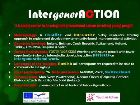 Inter gener ACTION 'A training course to develop intergenerational actions involving young people' interactive Methodology: A creative and interactive.