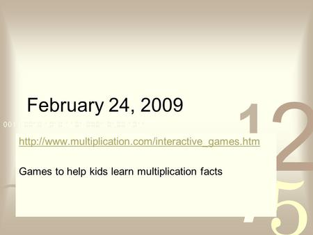 February 24, 2009  Games to help kids learn multiplication facts.