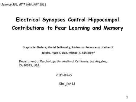 Electrical Synapses Control Hippocampal Contributions to Fear Learning and Memory Stephanie Bissiere, Moriel Zelikowsky, Ravikumar Ponnusamy, Nathan S.