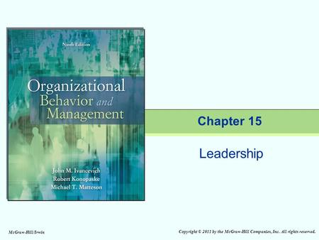 Copyright © 2011 by the McGraw-Hill Companies, Inc. All rights reserved. McGraw-Hill/Irwin Leadership Chapter 15.