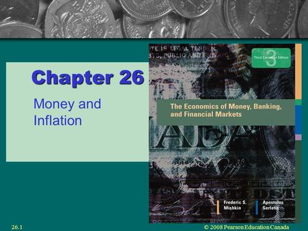 © 2008 Pearson Education Canada26.1 Chapter 26 Money and Inflation.