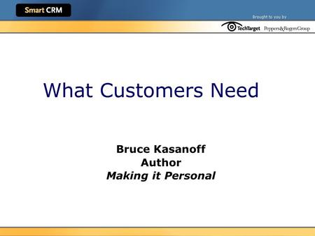What Customers Need Bruce Kasanoff Author Making it Personal.