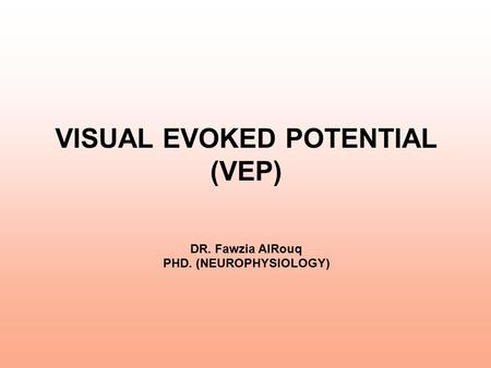 VISUAL EVOKED POTENTIAL (VEP)
