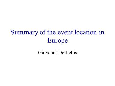 Summary of the event location in Europe Giovanni De Lellis.
