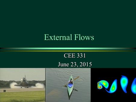 External Flows CEE 331 June 23, 2015 CEE 331 June 23, 2015 