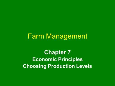 Chapter 7 Economic Principles Choosing Production Levels