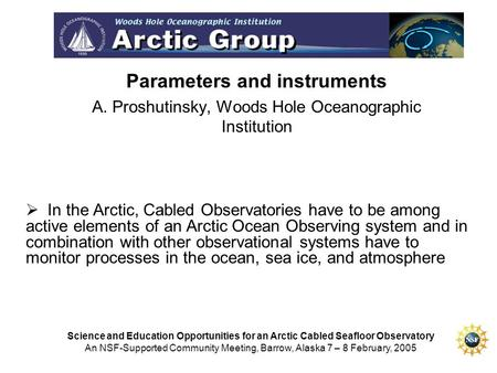 Parameters and instruments A. Proshutinsky, Woods Hole Oceanographic Institution Science and Education Opportunities for an Arctic Cabled Seafloor Observatory.