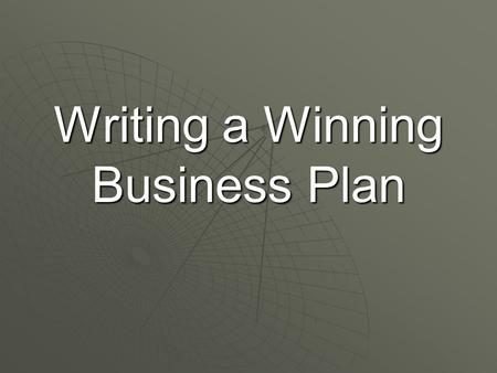 Writing a Winning Business Plan. A business plan is a strategy for creating, launching and managing a new venture. It answers the questions of A business.