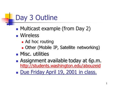 Day 3 Outline Multicast example (from Day 2) Wireless Misc. utilities