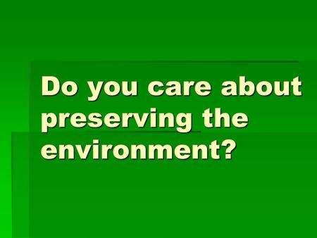 Do you care about preserving the environment?. Do you want to make an impact on the RIT Campus?