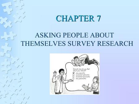 CHAPTER 7 ASKING PEOPLE ABOUT THEMSELVES SURVEY RESEARCH.