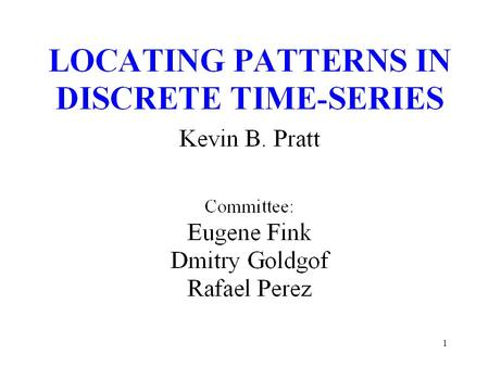 1. 2 General problem Retrieval of time-series similar to a given pattern.