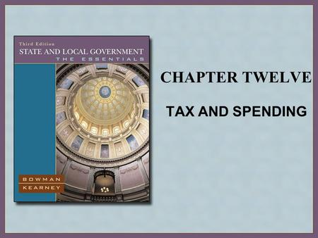 CHAPTER TWELVE TAX AND SPENDING. Copyright © Houghton Mifflin Company. All rights reserved.12 | 2 The Principles of Finance Interdependence Diversity.