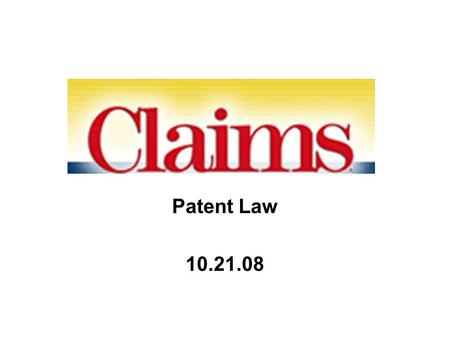 Patent Law 10.21.08 Patent infringement Lessons from validity –It's the claim that counts! Comparing claim to [reference] = comparing claim to [accused.